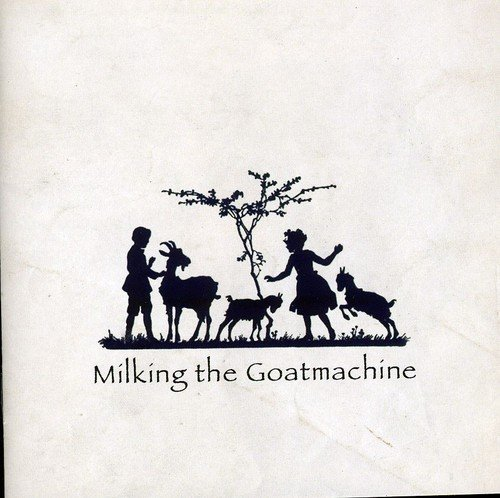 Milking the Goatmachine: Back from the Goats...a Goateborg Fairy Tale (Audio CD)