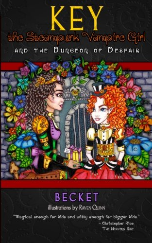 Key the Steampunk Vampire Girl - Book One: and the Dungeon of Despair