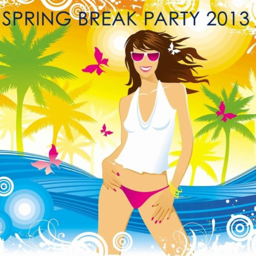 Spring Break Party 2013, Miami Endless Fun Electro Mix: Electro Music & Dubstep Grooves, Electronic Holiday Music Beats & Easter Party Songs