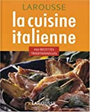 La cuisine italienne : 450 recettes traditionnelles...