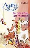 Agatha, ein Pony mit Spürnase, Band 02: Der rote Schuh der Prinzessin