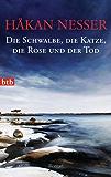 Die Schwalbe, die Katze, die Rose und der Tod: Roman (Inspector Van Veeteren Mysteries 9)