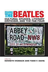 The Reading the Beatles: Cultural Studies, Literary Criticism, And the Fab Four