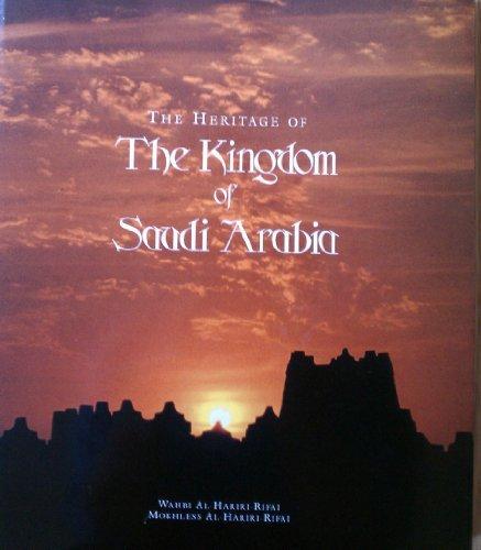 The Heritage of the Kingdom of Saudi Arabia by Wahbi Al-Hariri-Rifai (1990-12-02)