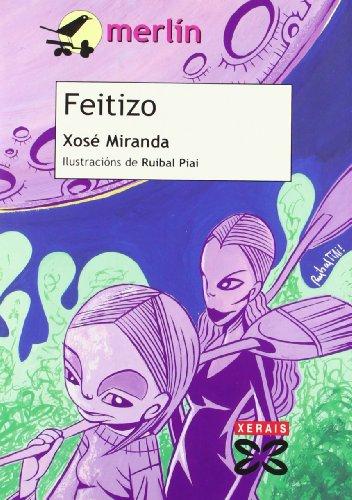 Feitizo (Infantil E Xuvenil - Merlín - De 11 Anos En Diante) por Xosé Miranda