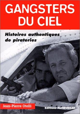 Gansters du ciel : Histoires authentiques de pirat...