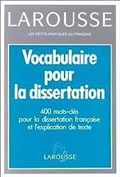 VOCABULAIRE POUR LA DISSERTATION. 400 Mots-clés pour la dissertation française et l'expliquation de texte
