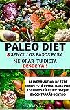 PALEO DIET: Formas correctas de alimentarte y adelgazar sin milagros de forma sana, rápida y permanente, PILARES PARA MEJORAR CUALQUIER DIETA, fundamentos de la alimentación, nutrición, Bajar de peso