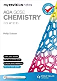 My Revision Notes: AQA GCSE Chemistry (for A* to C) (SC11)