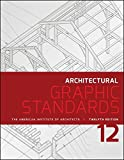 Architectural Graphic Standards (Ramsey/Sleeper Architectural Graphic Standards Series)