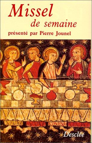 Missel de Semaine. : Texte liturgique officiel par Pierre Jounel
