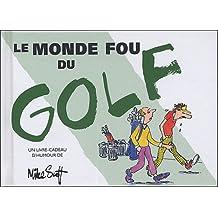 Le monde fou du golf