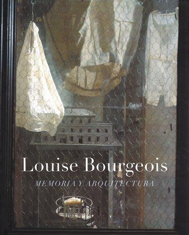 Louise Bourgeois: memoria y arquitectura: Memoria Y Architectura por Louise Bourgeois
