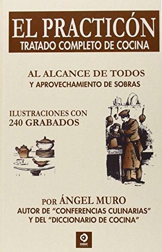 El Practicón. Tratado Completo De Cocina (Gastronomia (edimat))