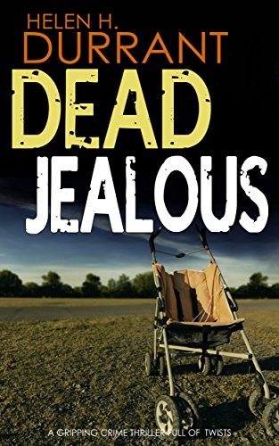 Dead jealous a gripping crime thriller full of twists ebook helen dead jealous a gripping crime thriller full of twists by durrant helen h fandeluxe Ebook collections