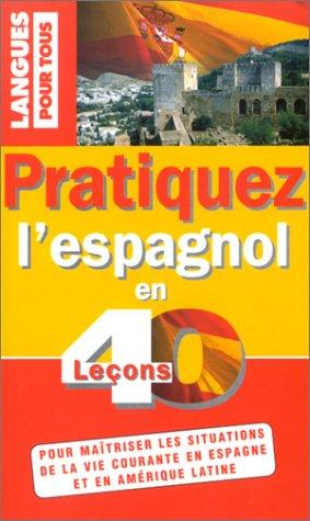 Pratiquez l'espagnol en 40 leçons