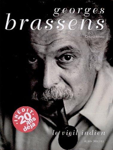 Georges Brassens. Le viel indien par Gérard Lenne
