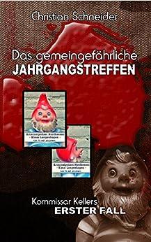 Das gemeingefährliche Jahrgangstreffen: Kommissar Kellers erster Fall (Tatort Märchenland - Kommissar Keller ermittelt 1)
