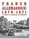 France-Allemagne, 1870-1871 par  Le Ray-Burimi