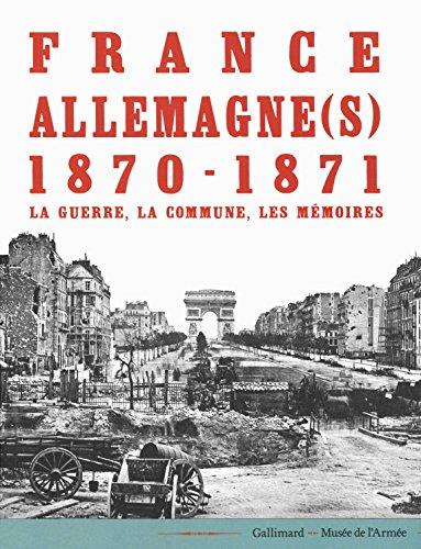 France-Allemagne(s), 1870-1871: La guerre, la Commune, les mémoires par Collectifs
