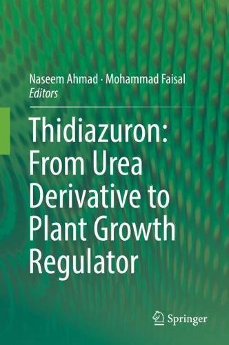 Price comparison product image Thidiazuron: From Urea Derivative to Plant Growth Regulator