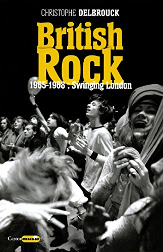 British Rock. 1965-1968 : Swinging London: British Rock, T2