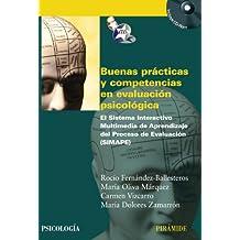 Buenas prácticas y competencias en evaluación psicológica: El Sistema Interactivo Multimedia de Aprendizaje del Proceso de Evaluación (SIMAPE) (Psicología)