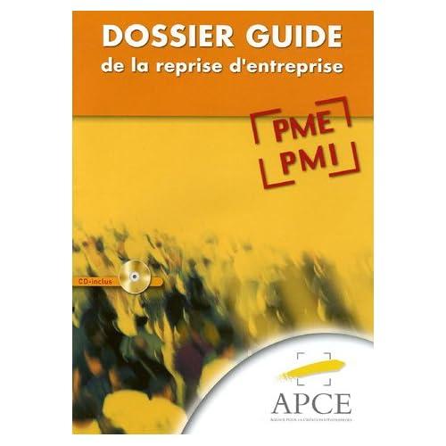 Dossier guide de la reprise d'entreprise : PME-PMI (1Cédérom)