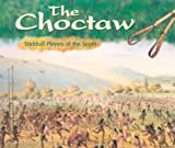 The Choctaw: Stickball Players of the South (America's First Peoples)