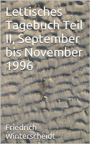 Lettisches Tagebuch Teil II, September bis November 1996
