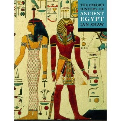 [(The Oxford History of Ancient Egypt)] [ Edited by Ian Shaw ] [June, 2002]
