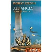 La Roue Du Temps - Alliances - Tome 16