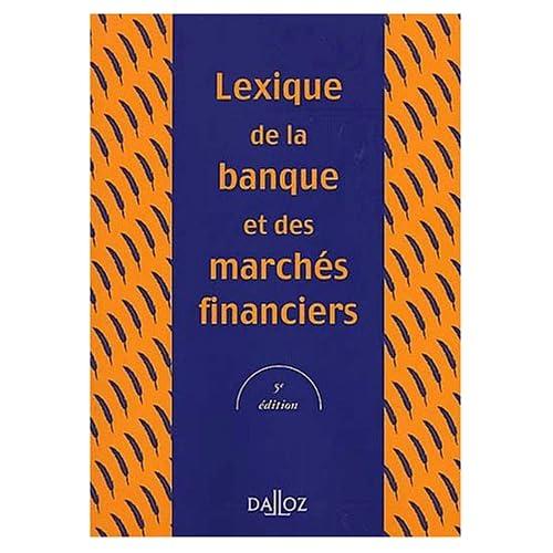 Lexique de la banque et des marchés financiers. 5ème édition