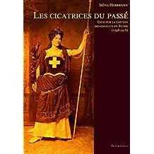 Les cicatrices du passé: Essai sur la gestion des conflits en Suisse (1798-1918) (Livre en allemand)