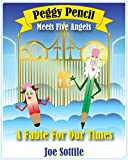 Peggy Pencil Meets Five Angels A Fable For Our Times English Edition