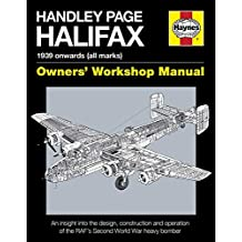 Handley Page Halifax Manual 1939-52 (All Marks) 2016 (Owners' Workshop Manual)