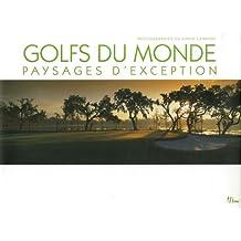 Golfs du monde : Paysages d'exception