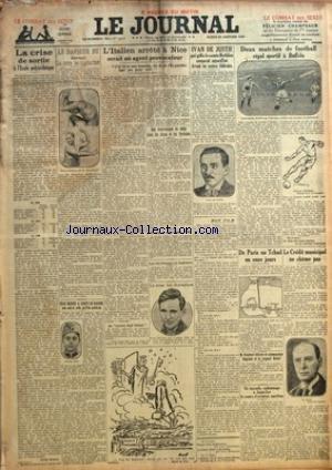 JOURNAL (LE) [No 12517] du 24/01/1927 - LA CRISE DE SORTIE A L'ECOLE POLYTECHNIQUE PAR JULES WOGUE - LE DANSEUR NU DEVANT LA COUR DE CASSATION PAR GEO LONDON - L'ITALIEN ARRETE A NICE SERAIT UN AGENT PROVOCATEUR - IVAN DE JUSTH QUI GIFLA LE COMTE BETHLEN COMPARAIT AUJOURD'HUI DEVANT LES ASSISES FEDERALES - DEUX MATCHES DE FOOTBALL REGAL SPORTIF A BUFFALO - DE PARIS AU TCHAD EN ONZE JOURS - LE CREDIT MUNICIPAL NE CHOME PAS.
