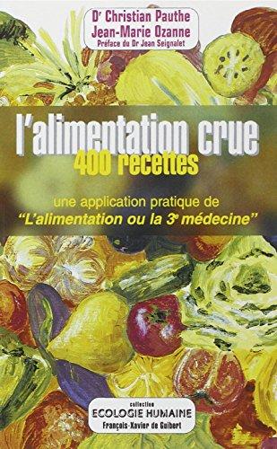 L'alimentation crue : 400 recettes - Une application pratique de
