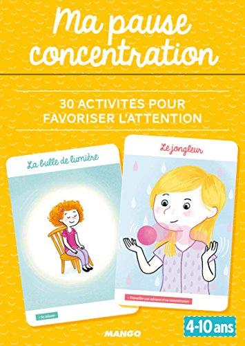 Ma pause concentration : 30 activités pour favoriser l'attention