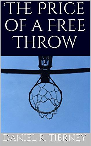 The Price of a Free Throw (English Edition) por Daniel R. Tierney