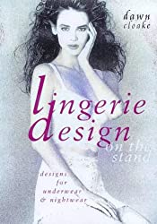 Lingerie Design on the Stand: Designs for Underwear and Nightwear