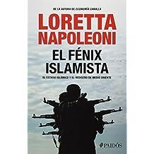 El fenix islamista. El estado islamico y el rediseno del Medio Oriente (Spanish Edition) by Loretta Napoleoni (2015-01-15)