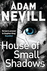 House of Small Shadows by Adam Nevill (2013-10-10)