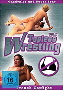 Topless Wrestling II-French Catfight [Import allemand]