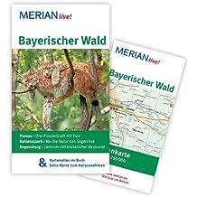 Bayerischer Wald: Mit Kartenatlas im Buch und Extra-Karte zum Herausnehmen (MERIAN live)