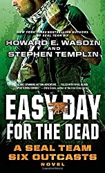 Easy Day for the Dead: A SEAL Team Six Outcasts Novel by Templin, Stephen, Wasdin, Howard E. (2014) Mass Market Paperback