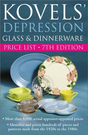 Kovels' Depression Glass & Dinnerware Price List, 7th Edition (Kovels' Depression Glass & American Dinnerware Price List) American Depression Glass