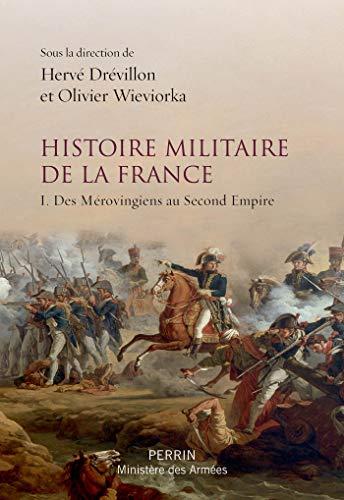 Histoire militaire de la France par Hervé DREVILLON
