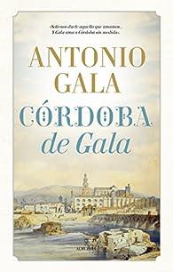 Córdoba de Gala par Antonio Gala